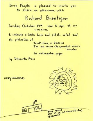 "A handbill announcing the publication party (""...share an afternoon with Richard Brautigan..."")..."