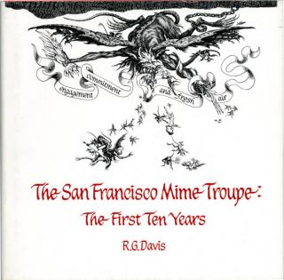 The San Francisco Mime Troupe: The First Ten Years. R. G. DAVIS