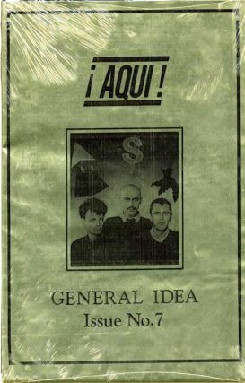 ¡AQUI! Magazine No. 7 - General Idea (Brooklyn, NY: 1985