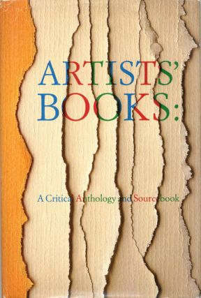 Artists' Books: A Critical Anthology and Source Book. ARTISTS' BOOKS, Joan LYONS