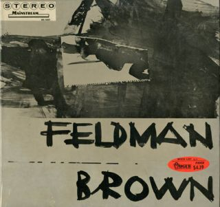 Feldman/Brown. Morton FELDMAN, Earle BROWN