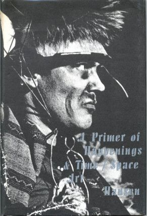 A Primer of Happenings & Time/Space Art. Al HANSEN