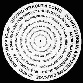 Record Without A Cover. Christian MARCLAY