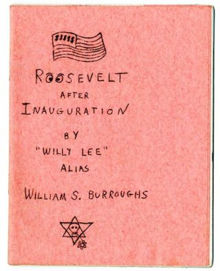 Roosevelt After Inauguration. William S. BURROUGHS