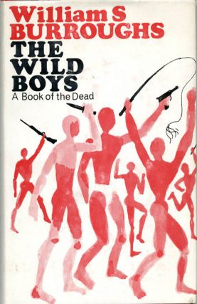 The Wild Boys. A Book of the Dead. William S. BURROUGHS