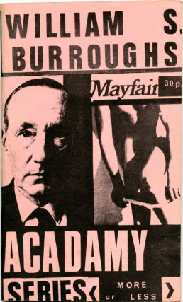 Mayfair Acadamy Series More or Less. William S. BURROUGHS