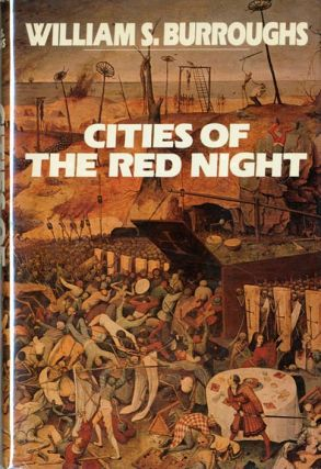 Cities of the Red Night. William S. BURROUGHS