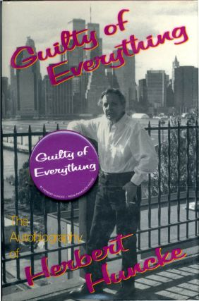 Guilty of Everything: The Autobiography of Herbert Huncke. William S. . HUNCKE BURROUGHS,...