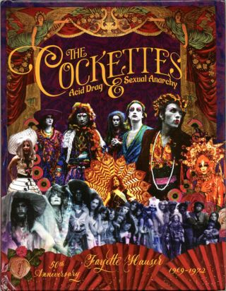 THE COCKETTES: ACID DRAG & SEXUAL ANARCHY. Fayette HAUSER