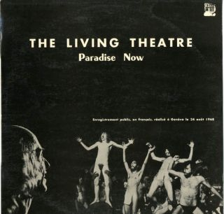 PARADISE NOW. THE LIVING THEATRE