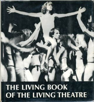 THE LIVING BOOK OF THE LIVING THEATRE. Carlo SILVESTRO