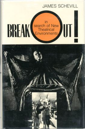 BREAK OUT! IN SEARCH OF NEW THEATRICAL ENVIRONMENTS. James SCHEVILL