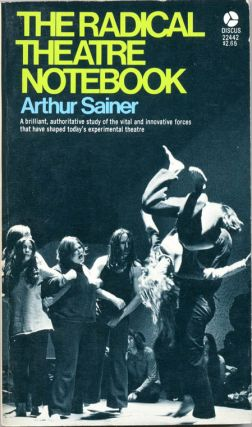 THE RADICAL THEATRE NOTEBOOK. Arthur SAINER